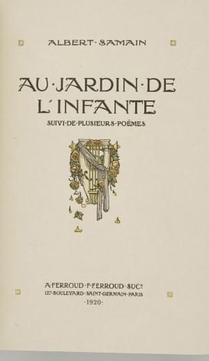 SAMAIN (Albert) : Au Jardin de l'Infante. Paris, Ferroud, 1920