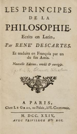 DESCARTES: Les Principes de la Philosophie. Paris, Le Gras, 1724;